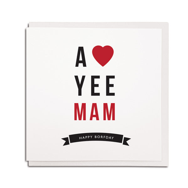 a love yee mam geordie birthday card. northeast newcastle cards shop