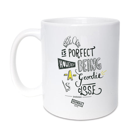 nee one is porfect however being a geordie is close enough funny newcastle gifts slang words