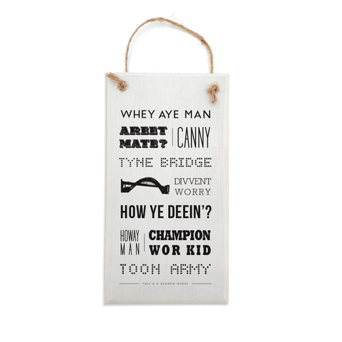 popular geordie sayings and newcastle phrases. Northeast words. Whey aye man, canny. handmade plaque