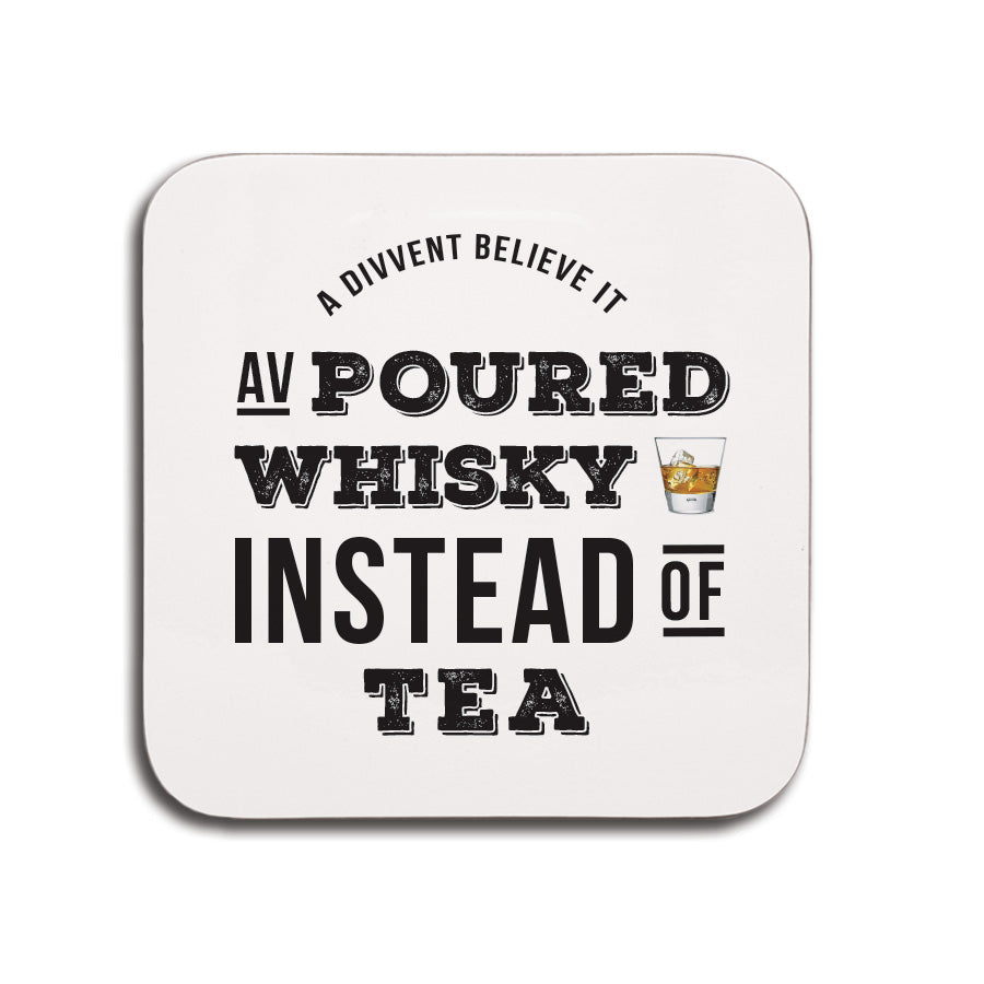 Poured whisky instead of tea funny geordie gifts coaster small present