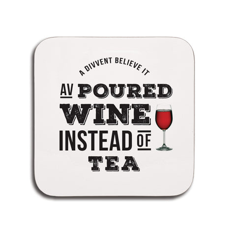 Poured wine instead of tea funny geordie gifts coaster small present
