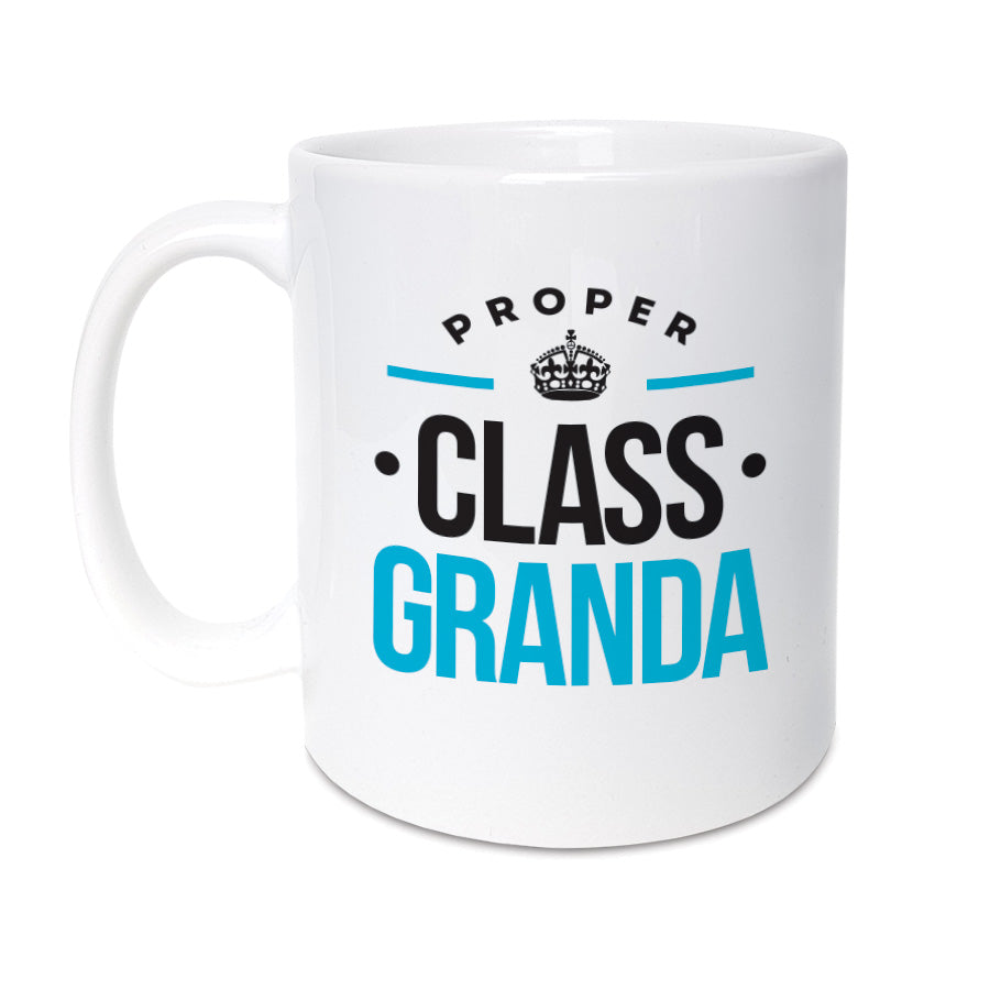proper class Granda. Geordie mug, unique present for Geordie Grandparent. Newcastle Gift shop