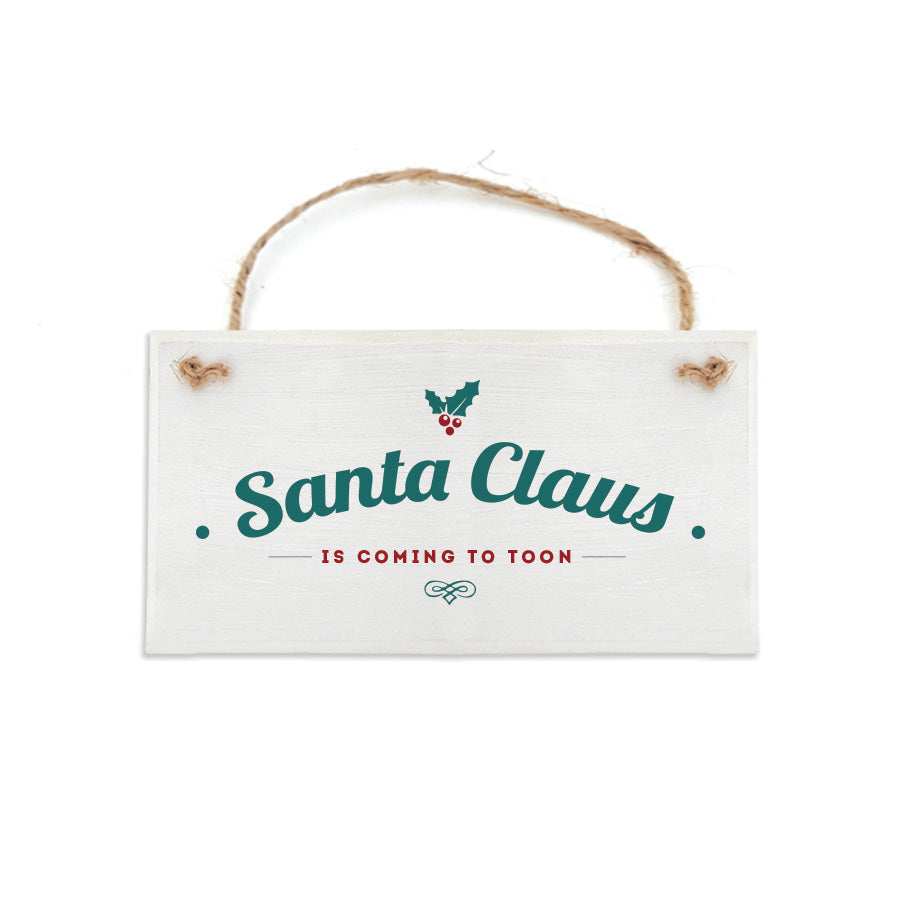 Santa Claus is coming to Toon newcastle geordie christmas decoration hanging plaque sign