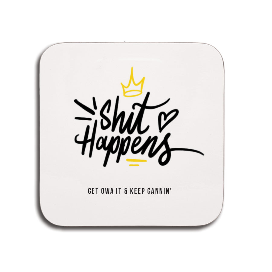 shit happens, keep gannin & get owa it funny geordie gifts coaster newcastle motivational quote