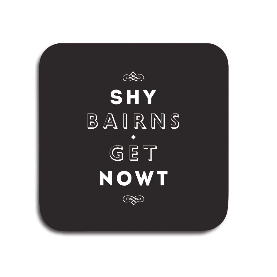 shy bairns get nowt black coaster geordie gifts popular phrase unique newcastle present