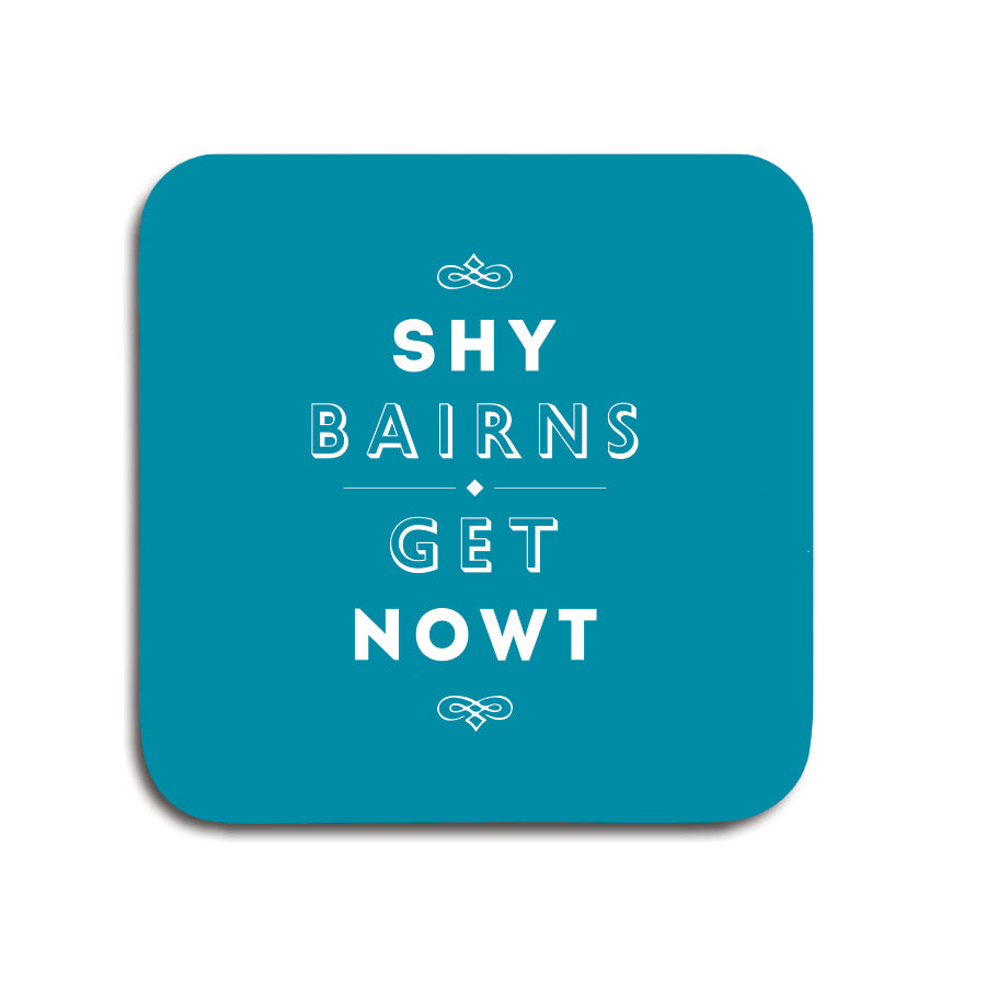 shy bairns get nowt blue coaster geordie gifts popular phrase unique newcastle present