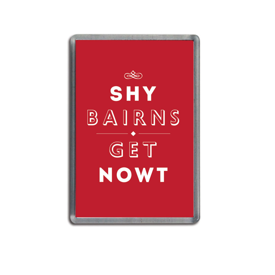 shy bairns get nowt red fridge magnet geordie gifts newcastle souvenirs