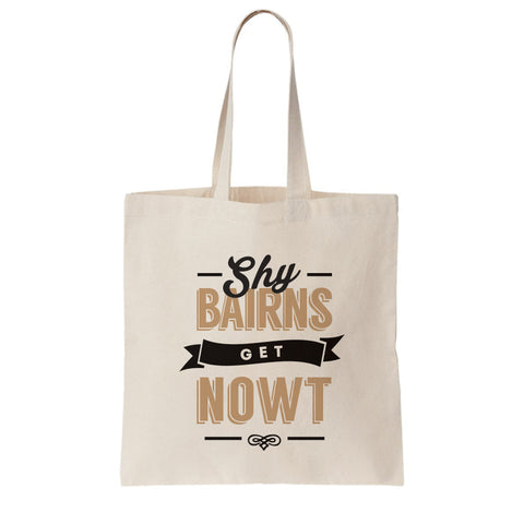 Popular newcastle phrase shy bairns get nowt. geordie gifts tote bag for life