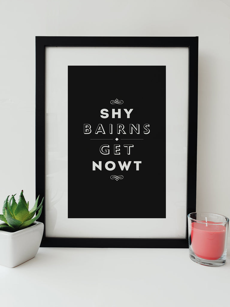 shy bairns get nowt popular geordie phrase black framed print