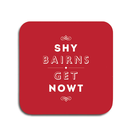 shy bairns get nowt red coaster geordie gifts popular phrase unique newcastle present