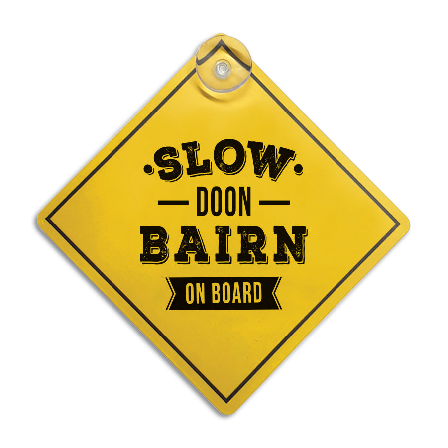 slow doon bairn on board funny geordie newcastle car window sign suction cup sticker