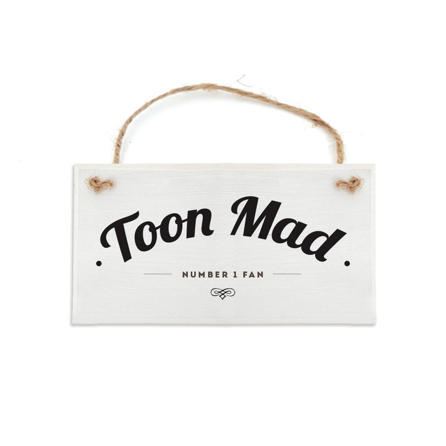 toon mad number one fan. Newcastle united football club geordie gift hanging sign plaque