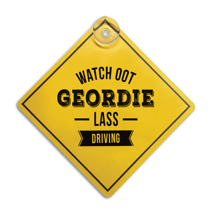 funny geordie card window sign which reads watch oot geordie lass driving Stick it on your back or side windows. perfect gift for a newcastle friend or driver