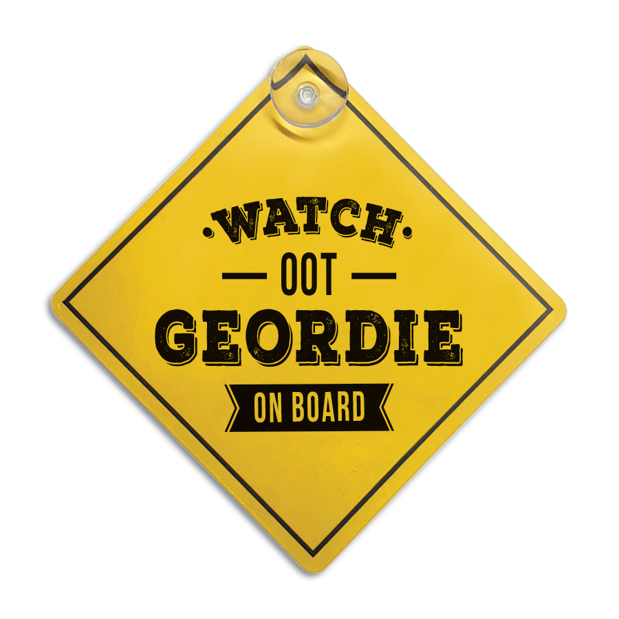 watch oot geordie on board funny newcastle accent car window sign hanger
