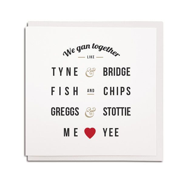 cute geordie wedding card. we gan together like tyne & bridge, fish and chips, greggs & stottie. Me & yee. Boyfriend & girlfriend