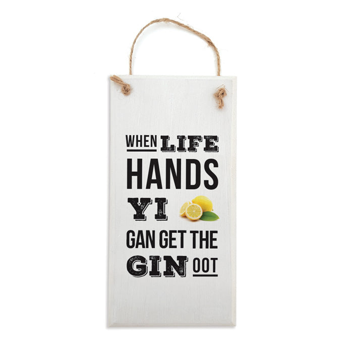 when life hands you lemons. Go get the gin out. Funny plaque sign, perfect gift for geordies