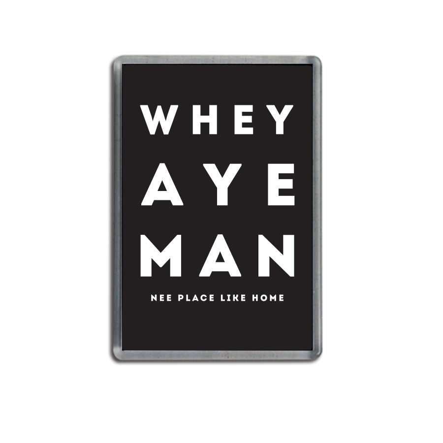 whey aye man black geordie fridge magnet newcastle souvenir
