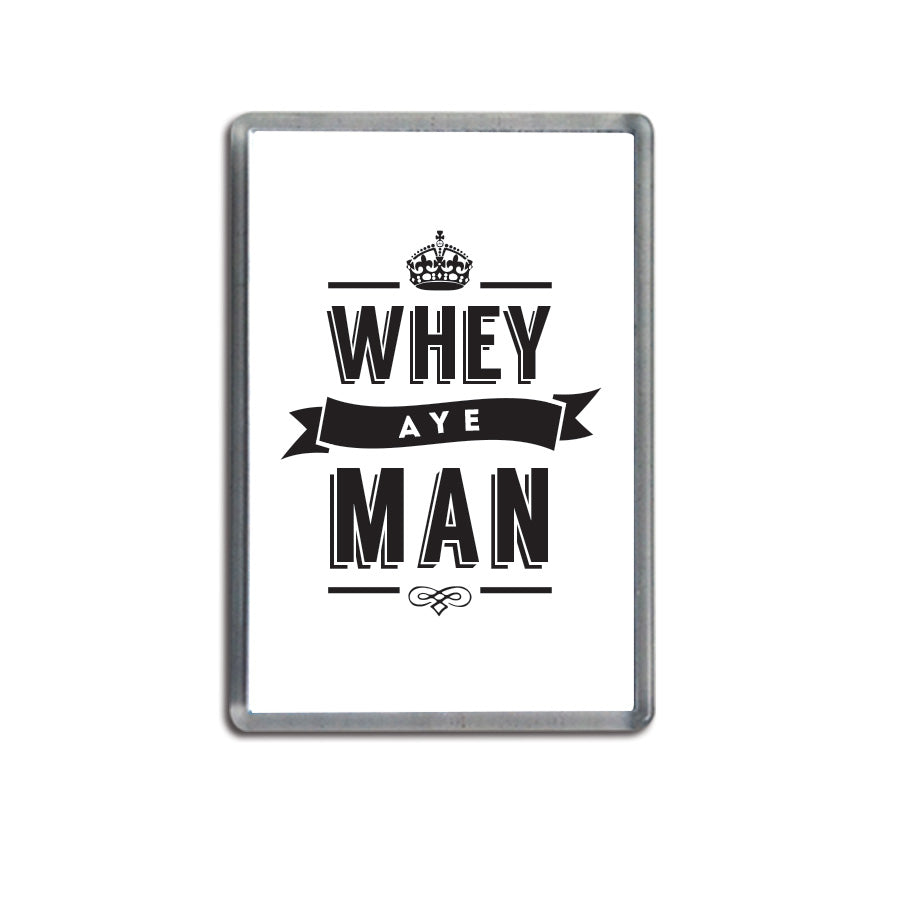 whey aye man new design white geordie phrase fridge magnet