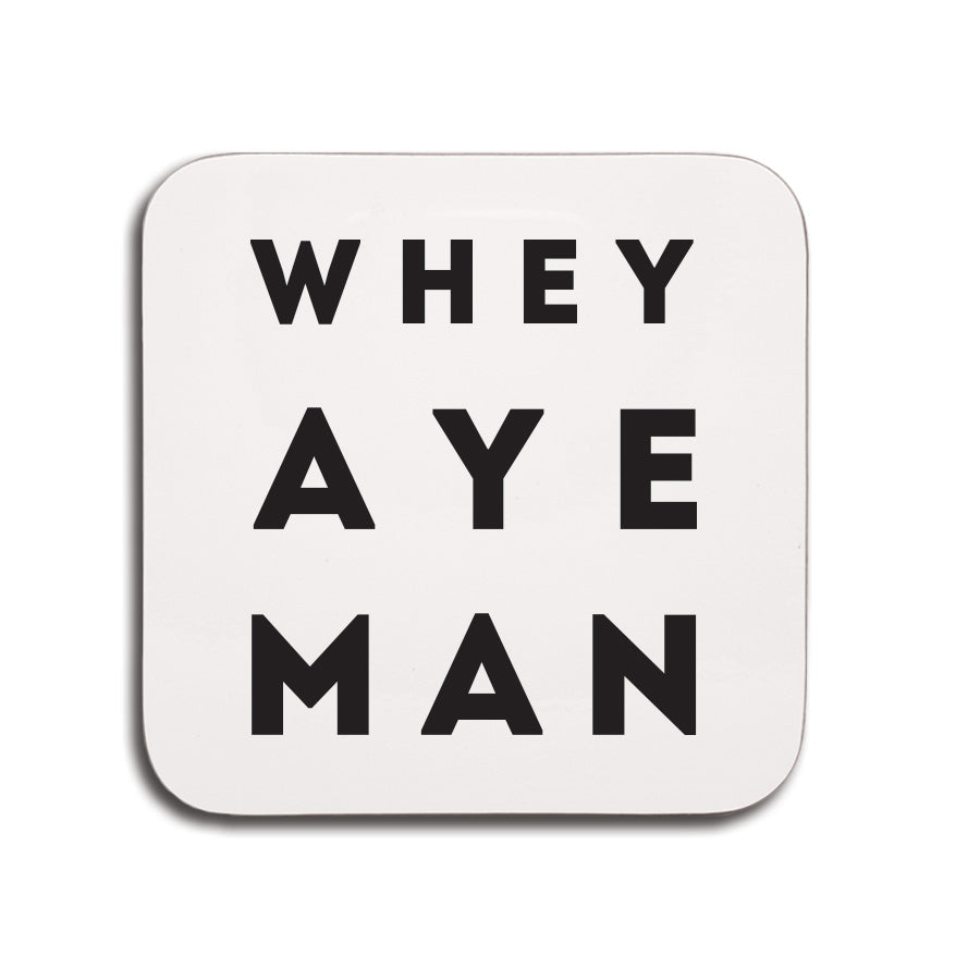 whey aye man geordie saying coaster small newcastle gifts