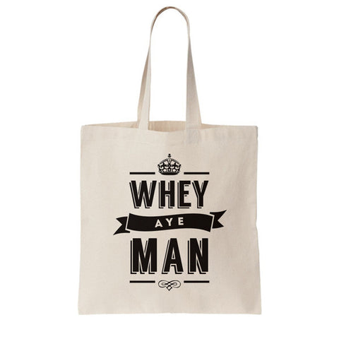 Whey aye man popular newcastle phrase saying. Geordie Gifts tote bag for life