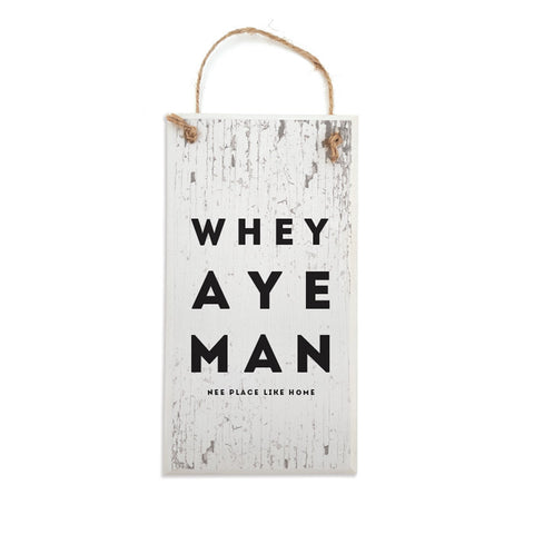 whey aye man nee place like home plaque. A unique geordie gifts house decoration newcastle