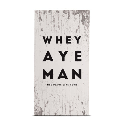 whey aye man nee place like home geordie gifts tall wood plaque