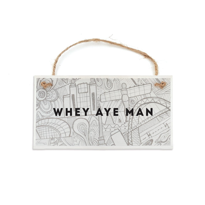 unique geordie gifts plaque sign. Plaque reads: Whey aye man. A beautiful abstract newcastle landmarks illustration background