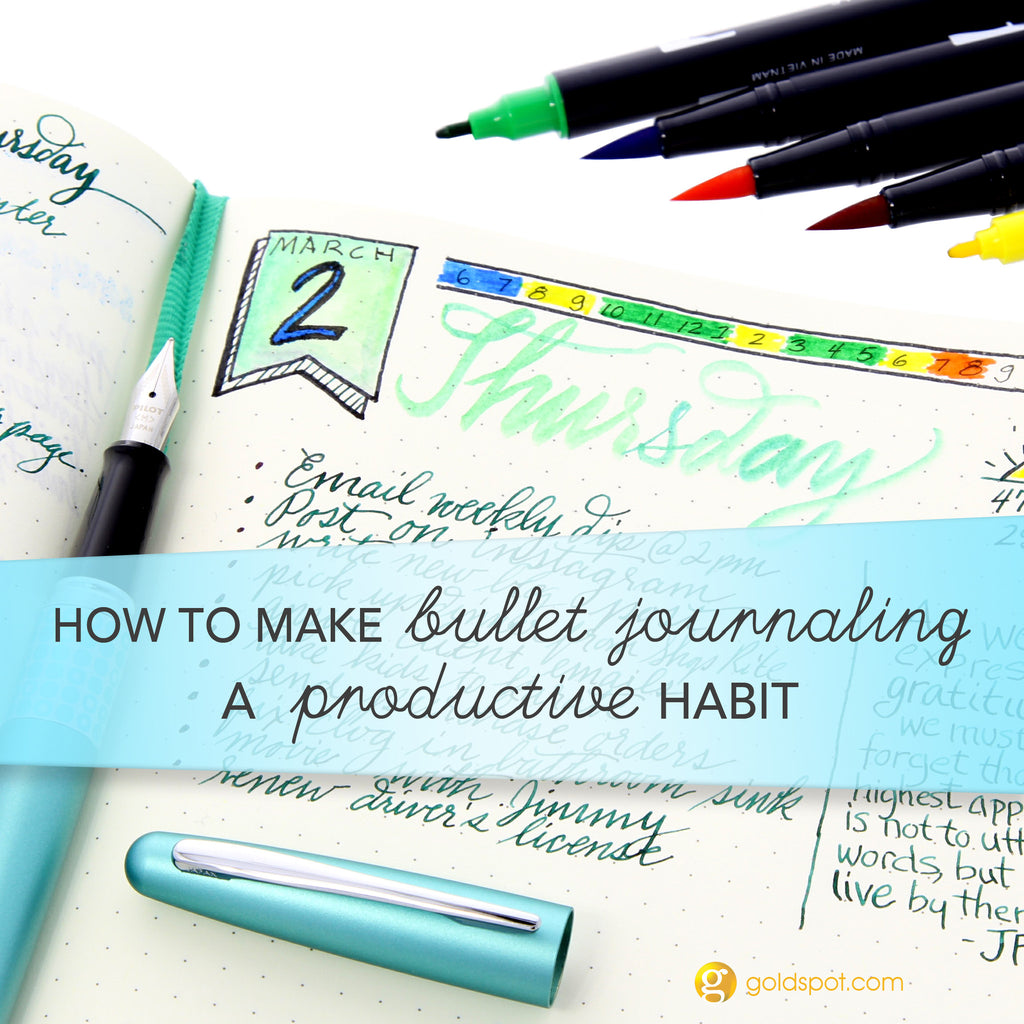 how to make bullet journaling a productive habit - goldspot pens