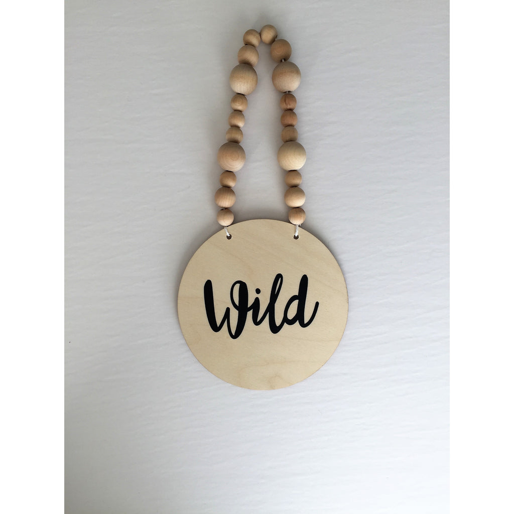 Wood Bead Sign - Wild - Boutique Wanderlust