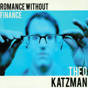 THEO KATZMAN | Romance Without Finance CD