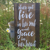 She's got fire in her soul and grace in her heart - Hand Painted Typography Sign