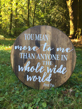 You mean more to me than anyone is the whole wide world - Peter Pan sign  - Hand Painted Typography Sign