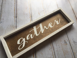gather sign - rustic, framed, farmhouse style, hand painted sign