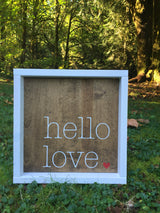 Hello love - Hand Painted Typography Sign - framed sign- farmhouse sign