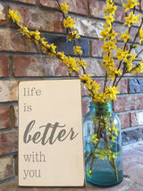 Life is better with you - farmhouse style sign - gallery wall decor - hand painted sign