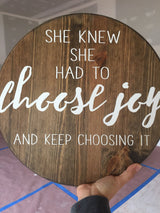 She Knew She Had To Choose Joy - Painted Circle Sign