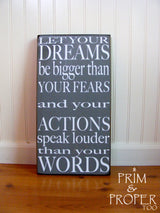 Let Your Dreams Be Bigger Than Your Fears... Hand Painted Typography Sign