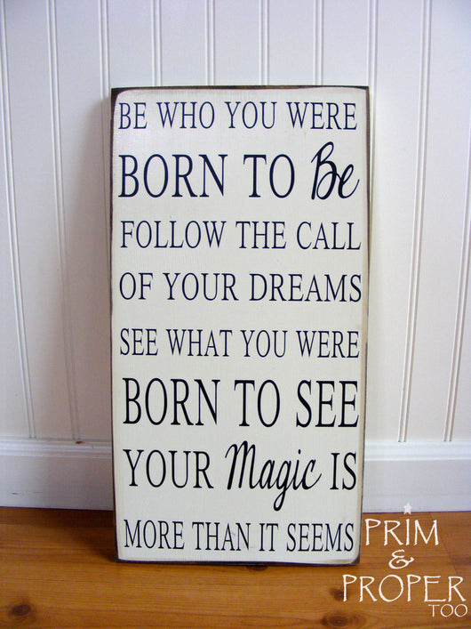 Be Who You Were Born To Be. Hand Painted Typography Sign