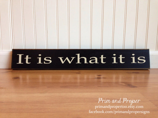 It is what it is. Hand Painted Typography Sign
