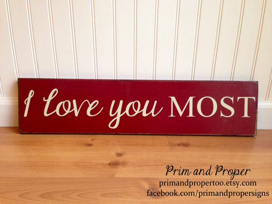 I Love You Most. Hand Painted Typography Sign