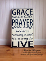 Grace Isn't A Little Prayer You Say Before A Meal…. Hand Painted Typography Sign