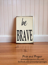 Be Brave. Hand Painted Typography Sign