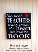 The Best Teachers Teach From The Heart Not From the Book. Hand Painted Typography Sign
