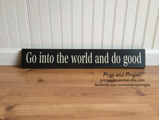Go Into The World And Do Good sign