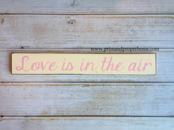 Love is in the air  - Hand Painted Sign