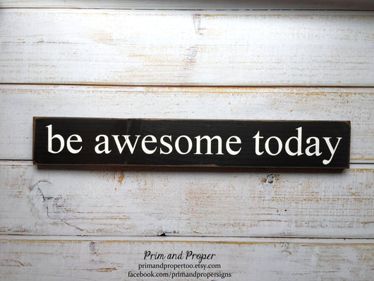 Be Awesome Today  -  Hand PantedTypography Sign -