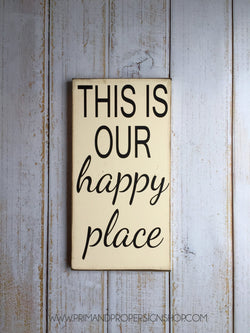 This is our happy place -  Hand Painted Typography Sign