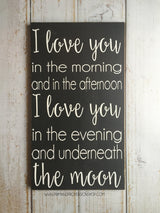 I love you in the morning and in the afternoon….  Hand Painted Typography Sign