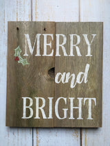 Merry and Bright - hand painted rustic sign