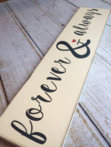 forever & always -  Hand Painted Typography Sign